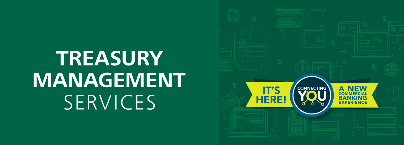 Treasury Management Services - It's Here