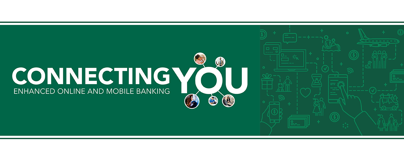 Connecting You Enhanced Online Banking