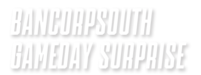 BancorpSouth Gameday Surprise in white letters